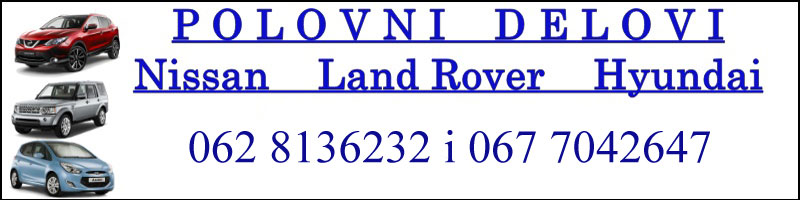 Polovni delovi Nissan Land Rover Hyundai