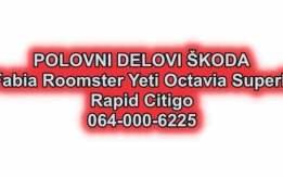 Polovni delovi Škoda fabia roomster yeti superb citigo rapid